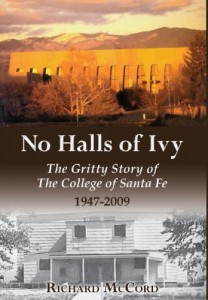 No_Halls_of_Ivy_The_Gritty_Story_of_the_College_of_Santa_Fe 1947-2009