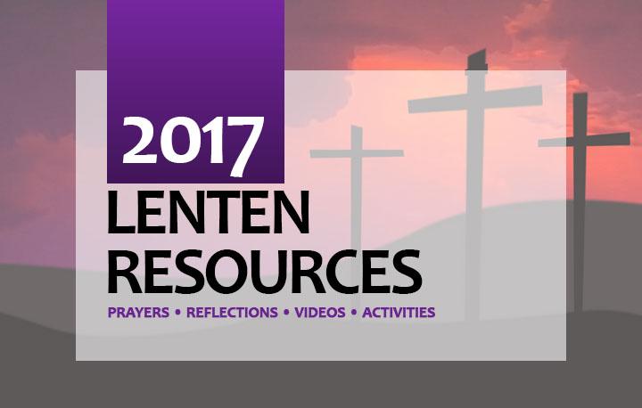 Resources for the 2017 Lenten Season